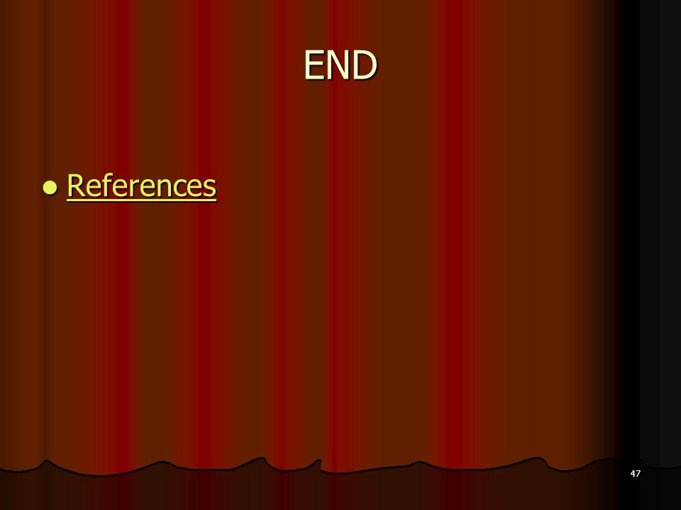 47 END References References References