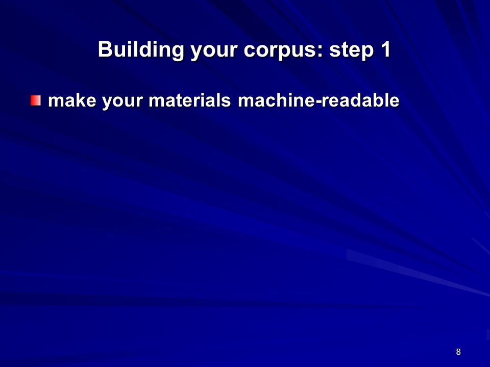 9 Building your corpus: step 2 prepare your corpus before loading