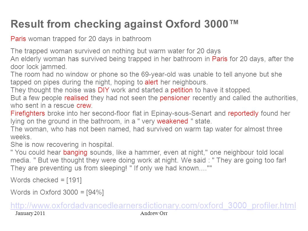 January 2011Andrew Orr Result from checking against Oxford 3000 Paris woman trapped for 20 days in bathroom The trapped woman survived on nothing but
