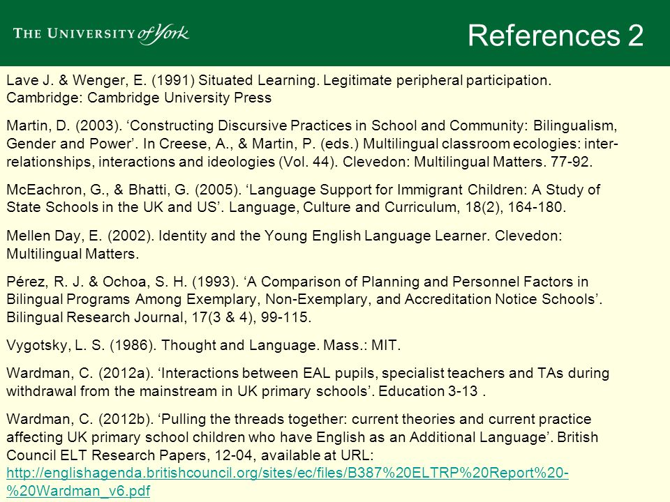 References 2 Lave J. & Wenger, E. (1991) Situated Learning. Legitimate peripheral participation. Cambridge: Cambridge University Press Martin, D. (200