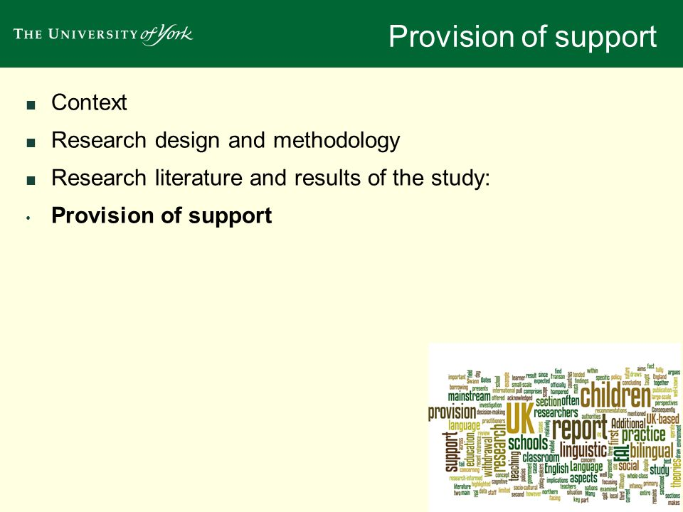 Provision of support Context Research design and methodology Research literature and results of the study: Provision of support