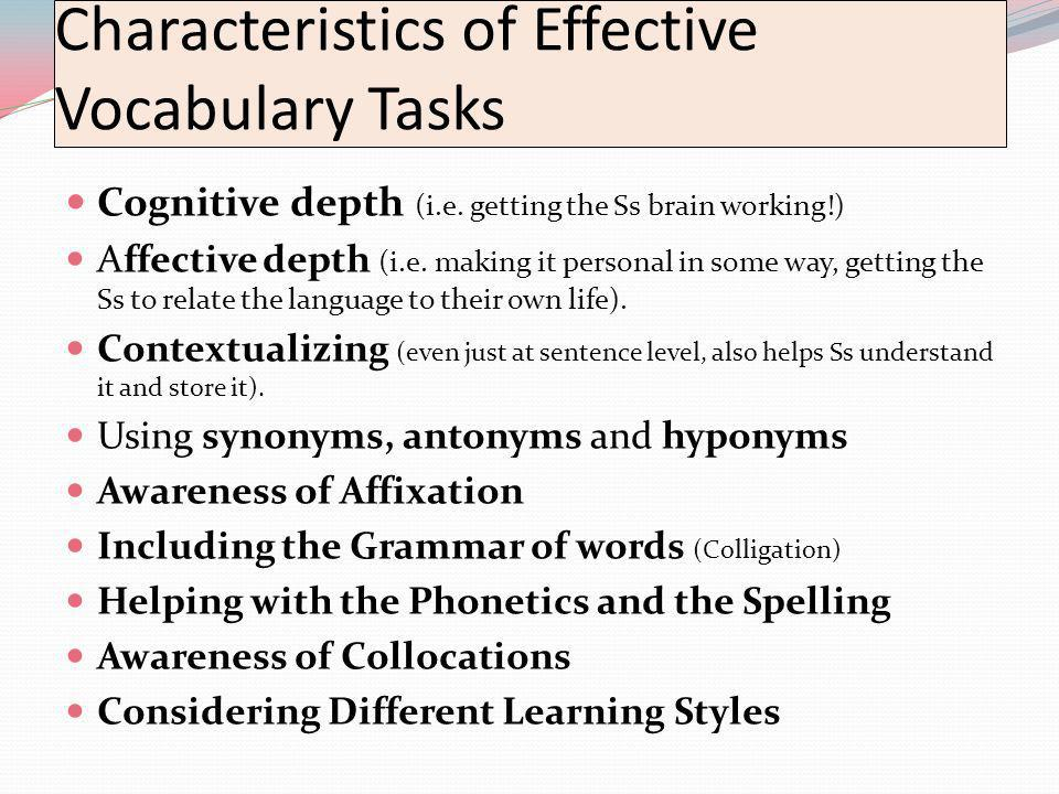 Cognitive depth (i.e. getting the Ss brain working!) Affective depth (i.e.