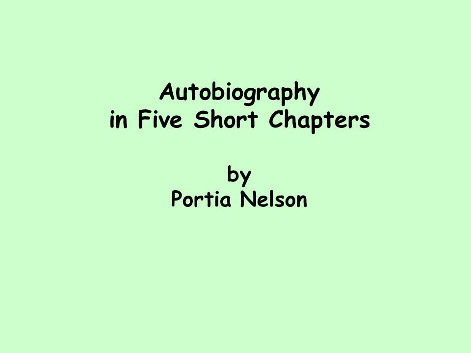 Autobiography in Five Short Chapters by Portia Nelson