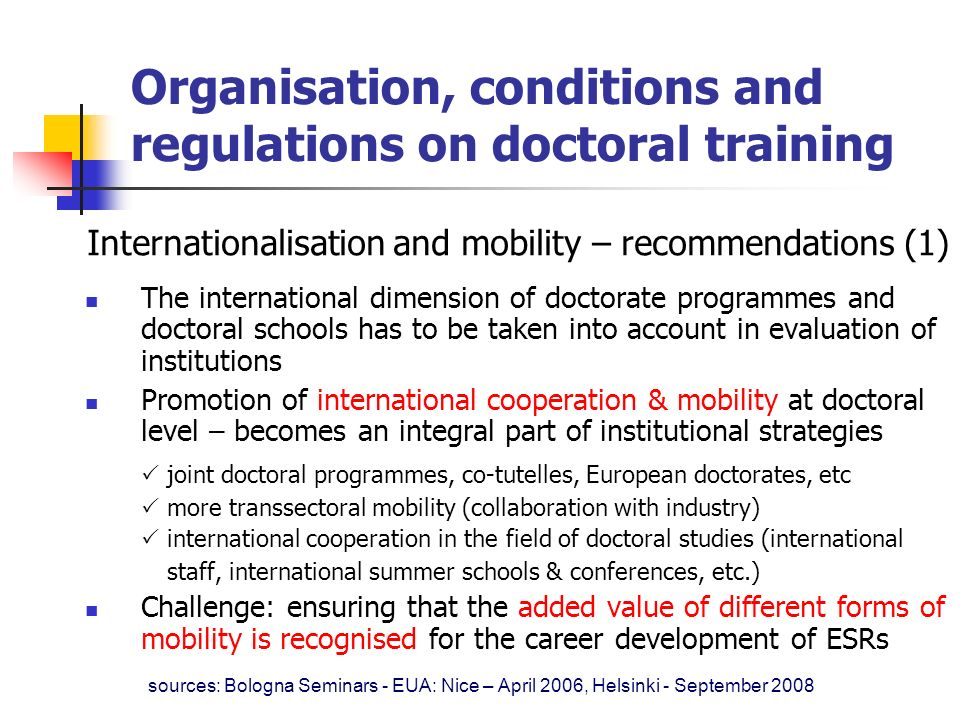 The international dimension of doctorate programmes and doctoral schools has to be taken into account in evaluation of institutions Promotion of inter