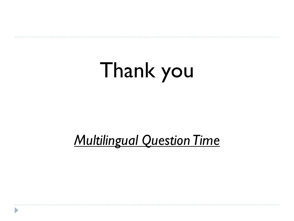 Thank you Multilingual Question Time