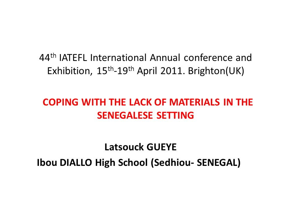 44 th IATEFL International Annual conference and Exhibition, 15 th -19 th April 2011.