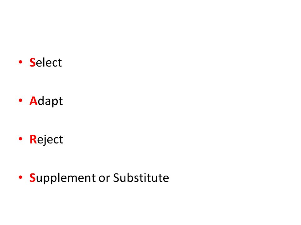 Select Adapt Reject Supplement or Substitute