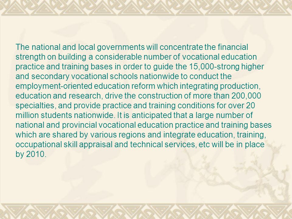 The national and local governments will concentrate the financial strength on building a considerable number of vocational education practice and trai