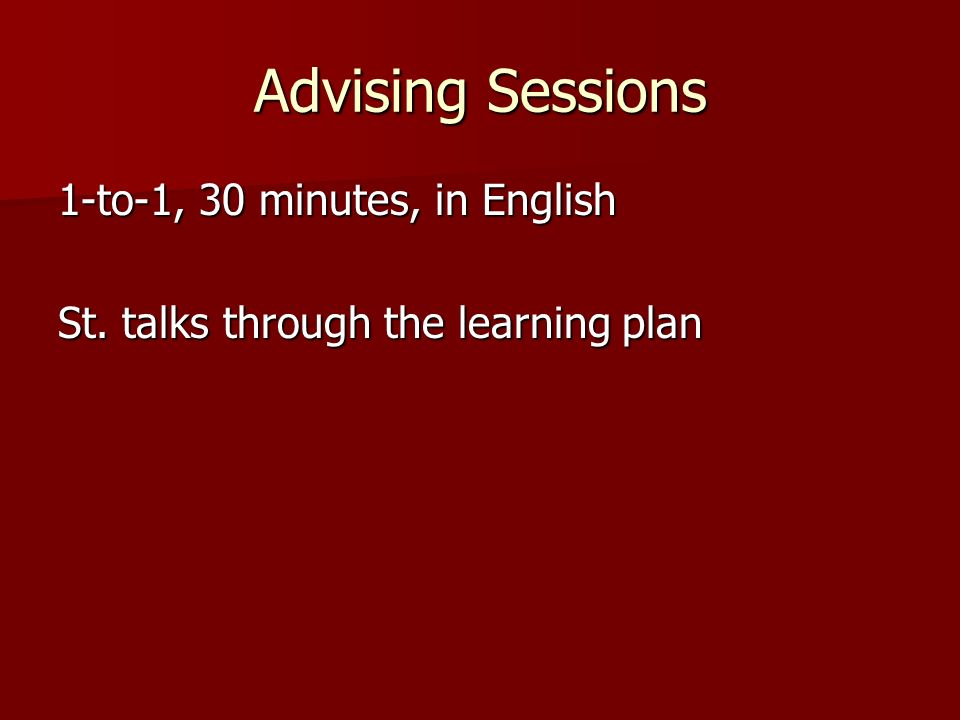 Advising Sessions 1-to-1, 30 minutes, in English St. talks through the learning plan