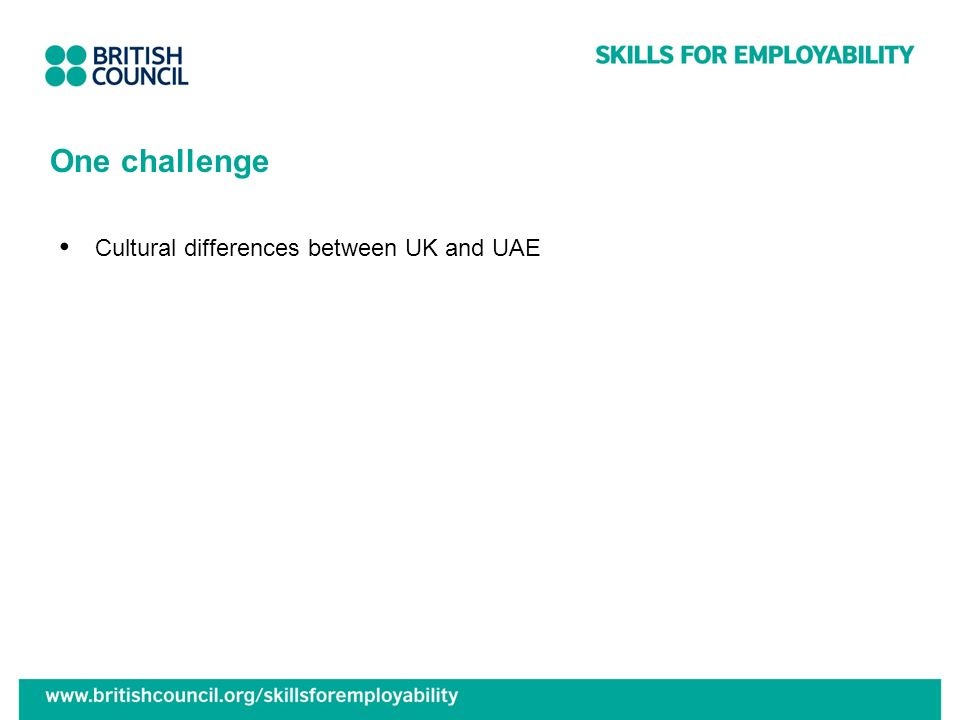 One challenge Cultural differences between UK and UAE