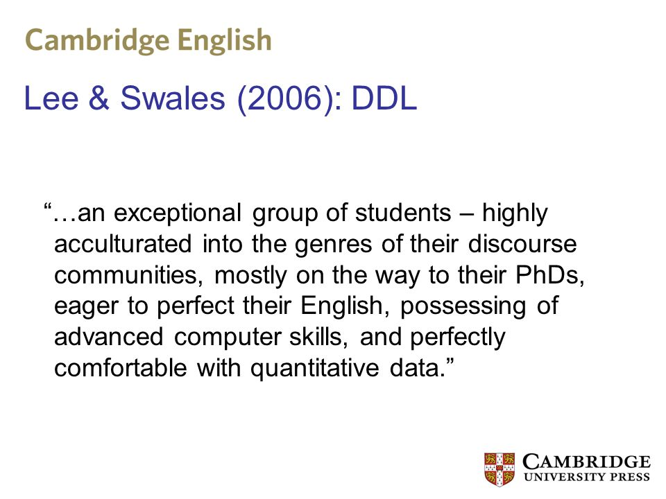 …an exceptional group of students – highly acculturated into the genres of their discourse communities, mostly on the way to their PhDs, eager to perf