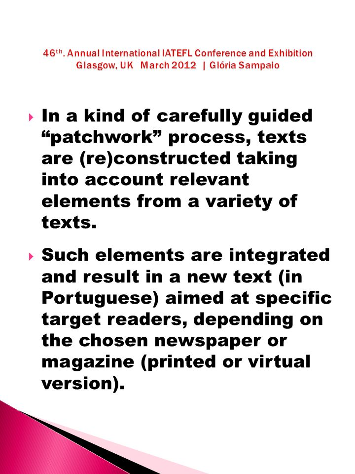 In a kind of carefully guided patchwork process, texts are (re)constructed taking into account relevant elements from a variety of texts.