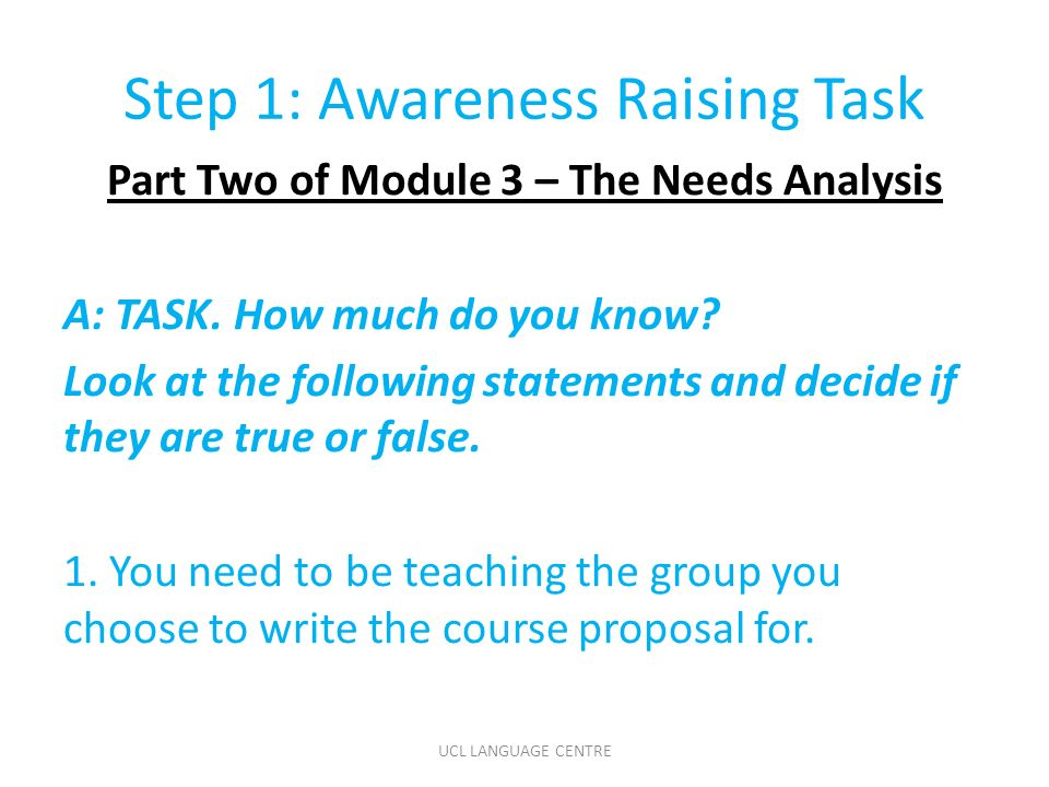 Step 1: Awareness Raising Task Part Two of Module 3 – The Needs Analysis A: TASK.