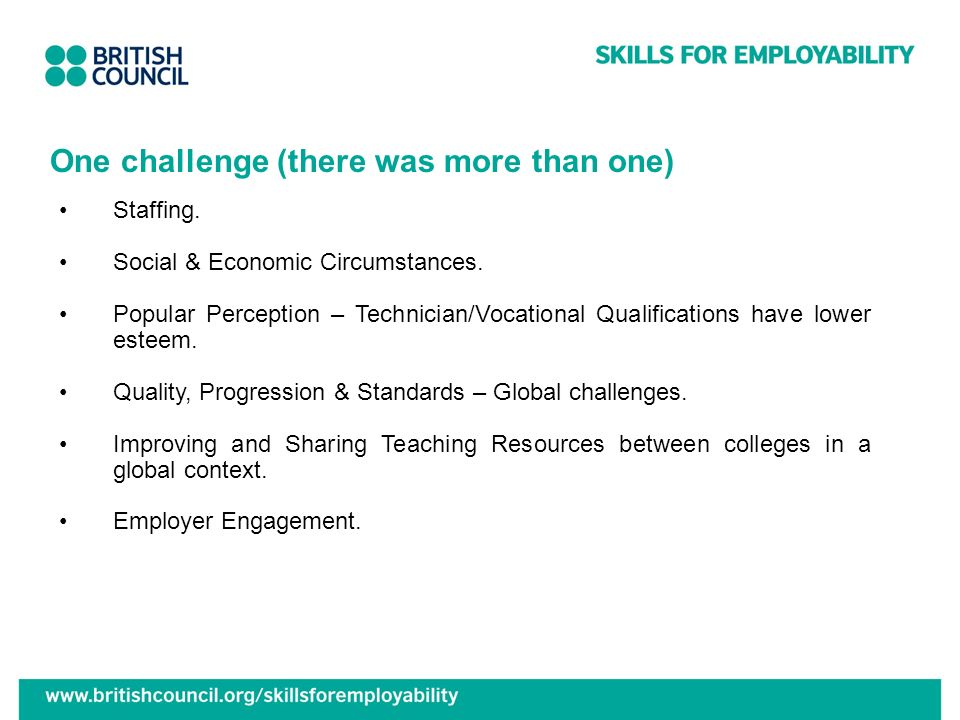 One challenge (there was more than one) Staffing. Social & Economic Circumstances.