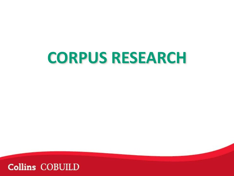 CORPUS RESEARCH