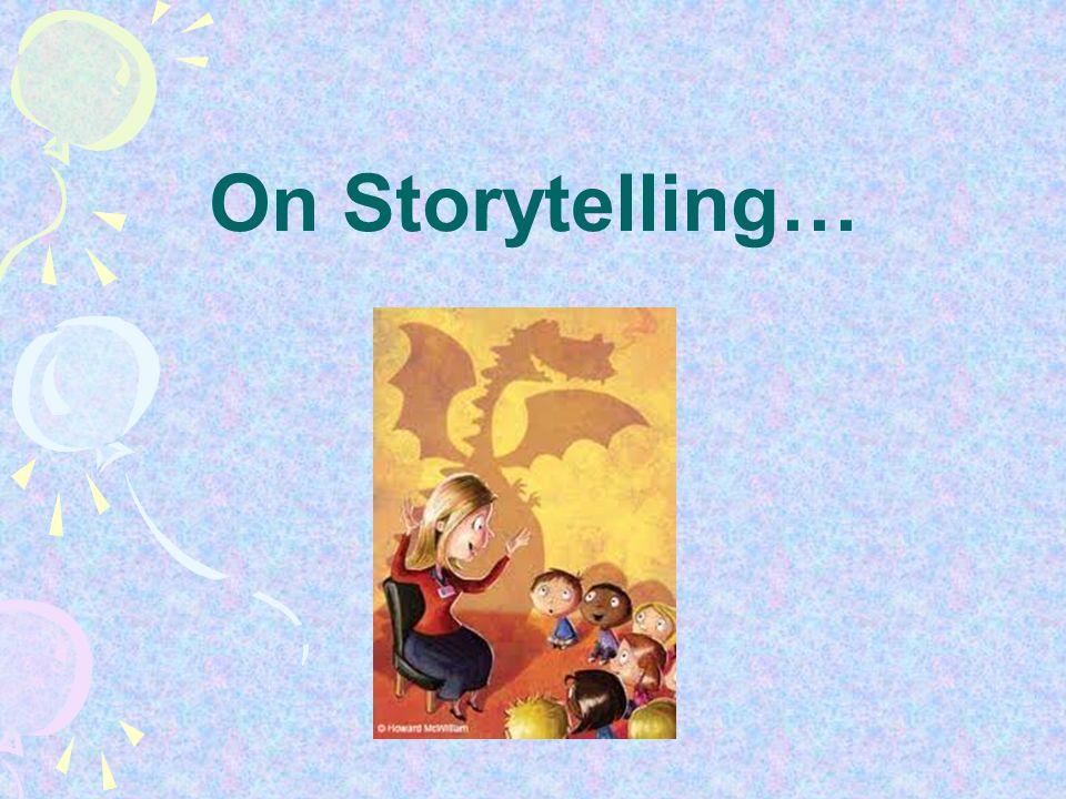 On Storytelling…