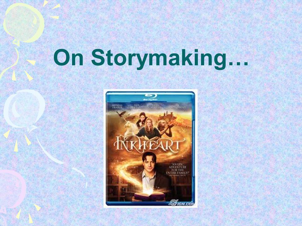 On Storymaking…