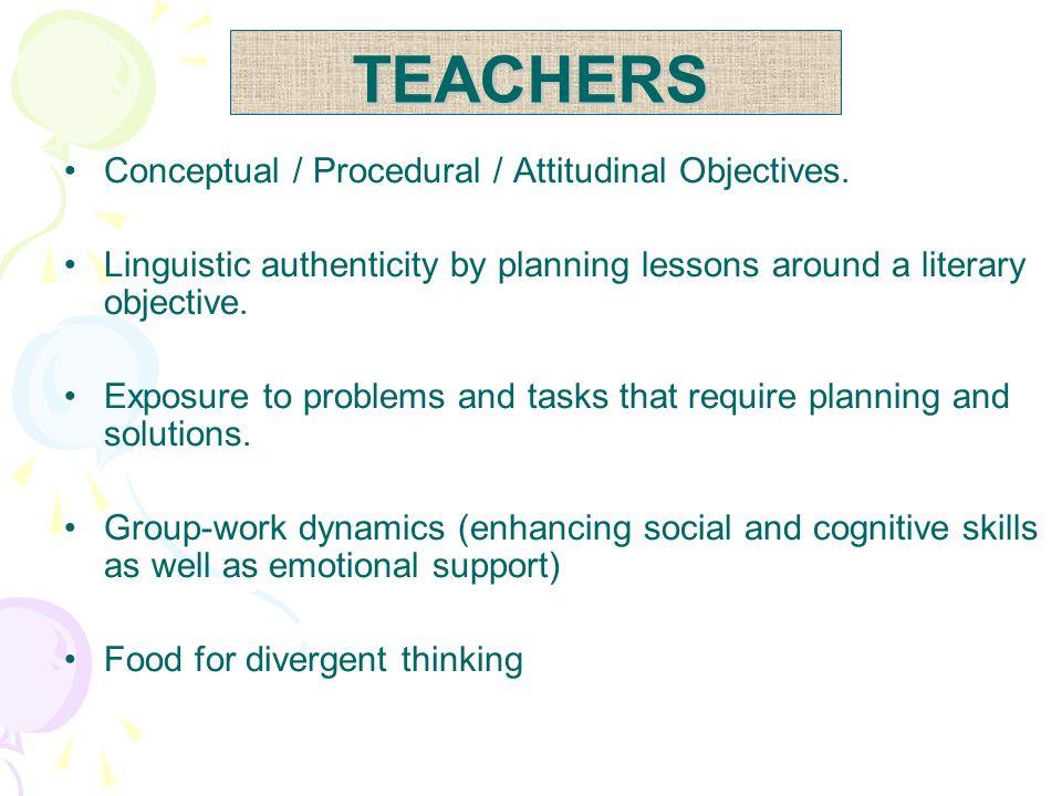 TEACHERS Conceptual / Procedural / Attitudinal Objectives.