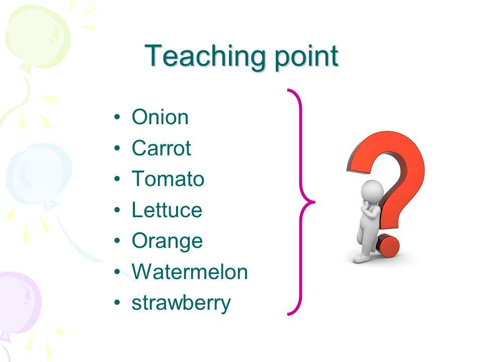 Teaching point Onion Carrot Tomato Lettuce Orange Watermelon strawberry