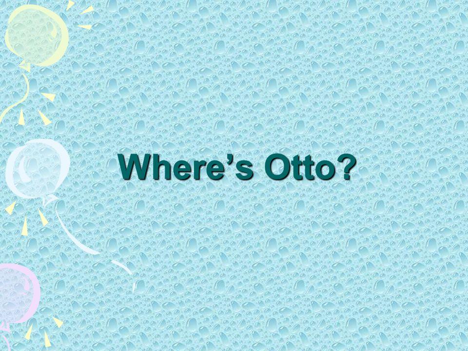 Wheres Otto?