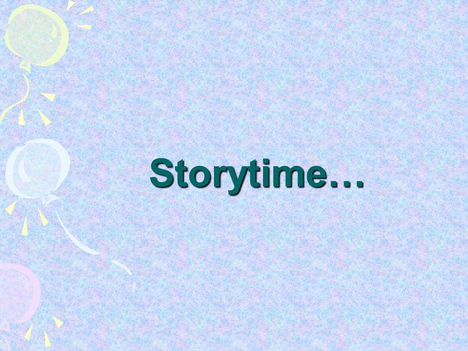 Storytime…