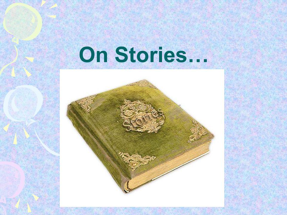 On Stories…