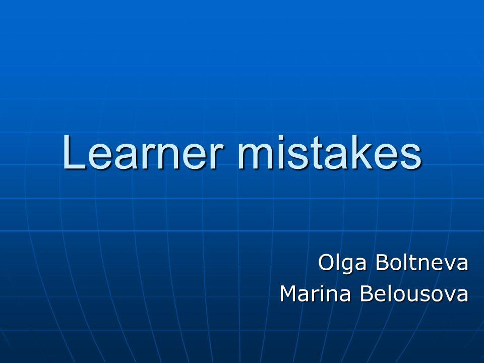 Learner mistakes Olga Boltneva Marina Belousova