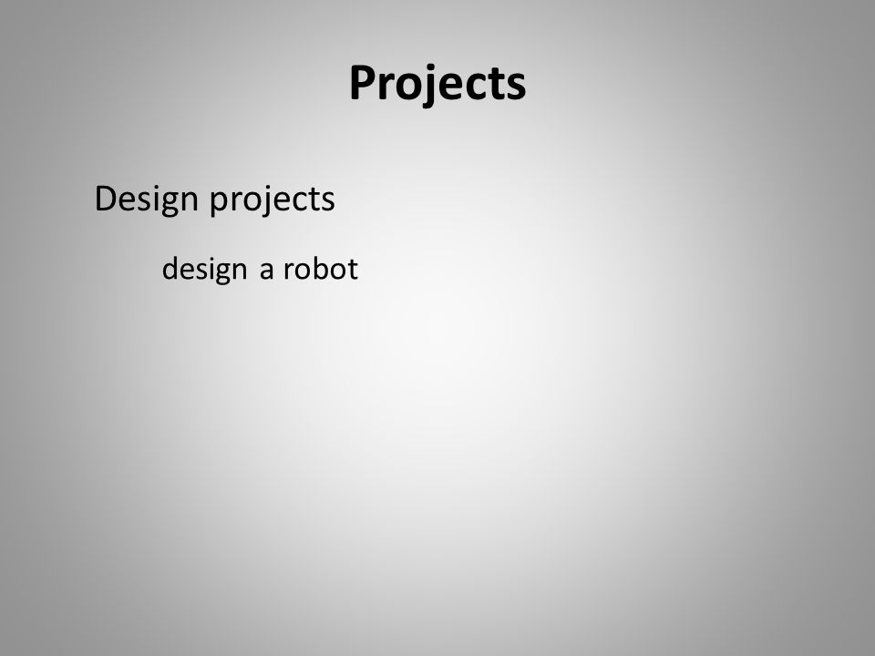 Projects design a robot Design projects