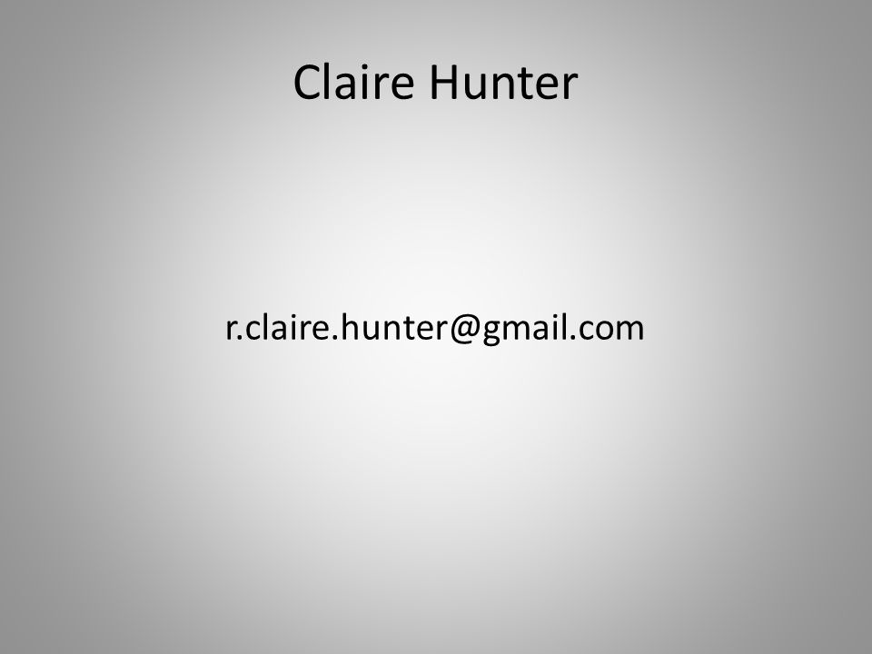 Claire Hunter r.claire.hunter@gmail.com