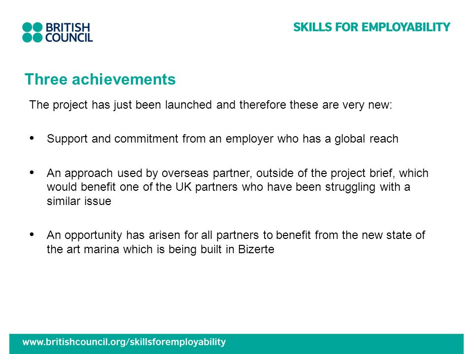Three achievements The project has just been launched and therefore these are very new: Support and commitment from an employer who has a global reach