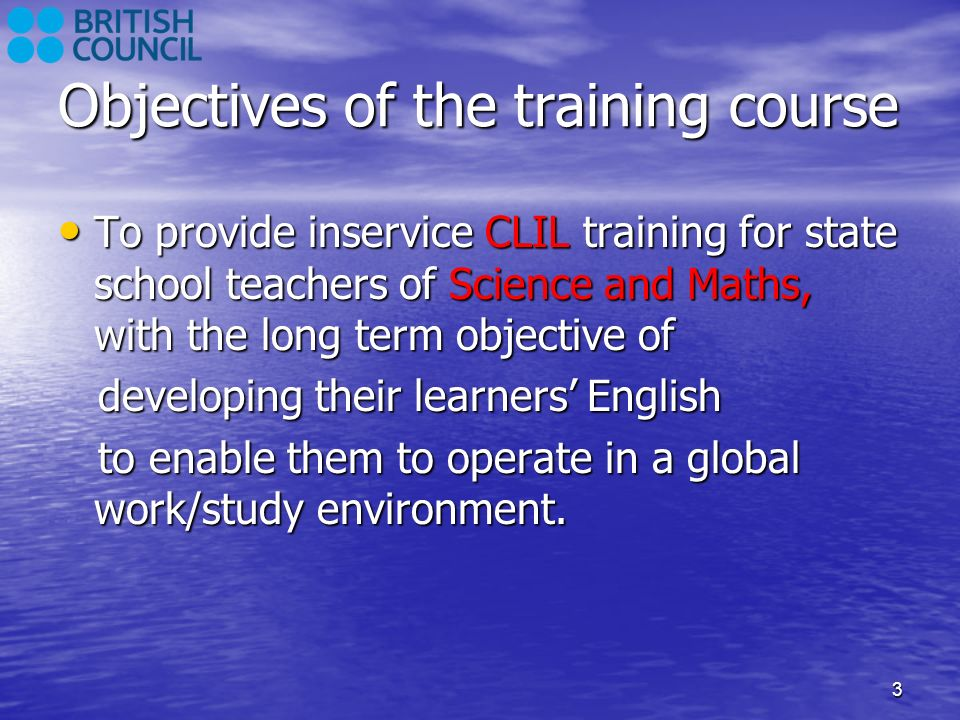 4 Course Structure Inservice CLIL training Course for Maths and Science Teachers Phase 1 General Language Improvement Phase 2 Classroom Language Course Phase 3 CLIL