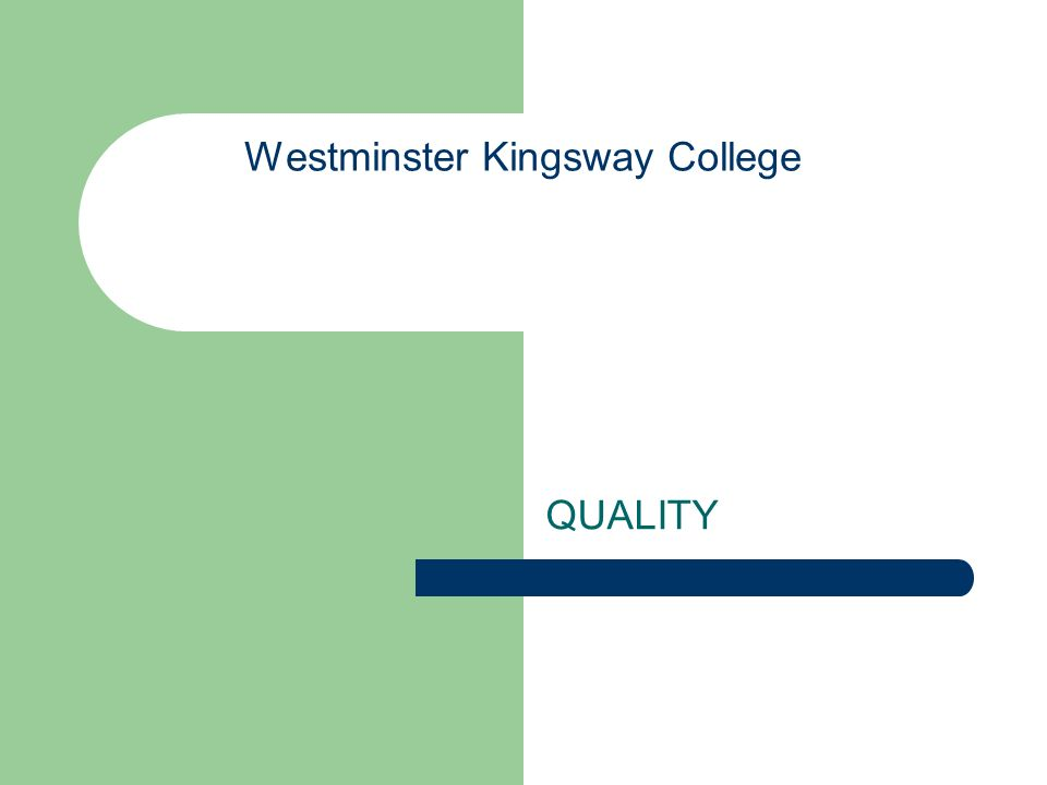 Westminster Kingsway College QUALITY