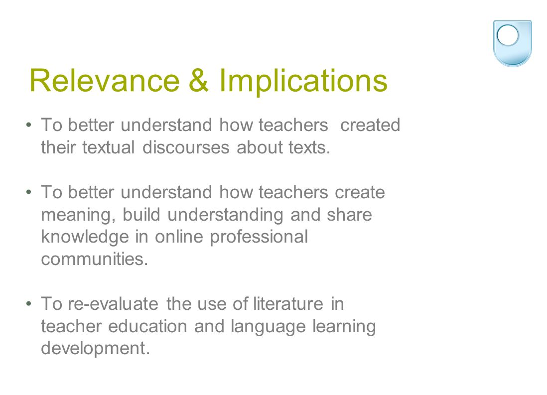 Relevance & Implications To better understand how teachers created their textual discourses about texts.