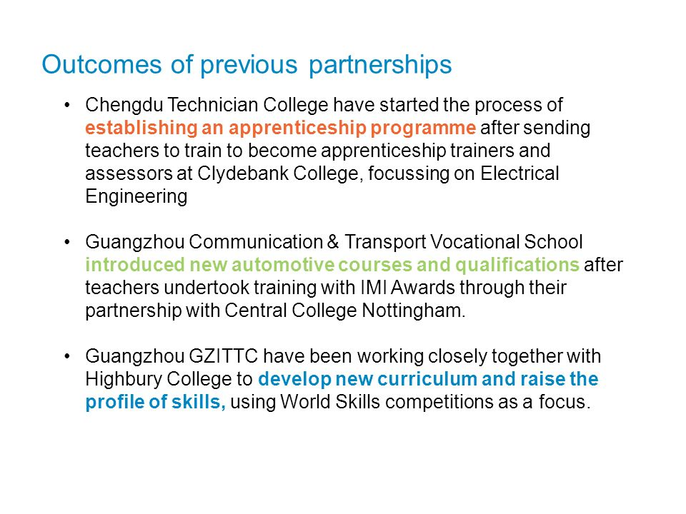 Outcomes of previous partnerships Chengdu Technician College have started the process of establishing an apprenticeship programme after sending teache