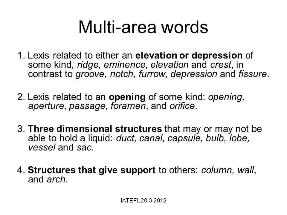 Multi-area words 1. Lexis related to either an elevation or depression of some kind, ridge, eminence, elevation and crest, in contrast to groove, notc
