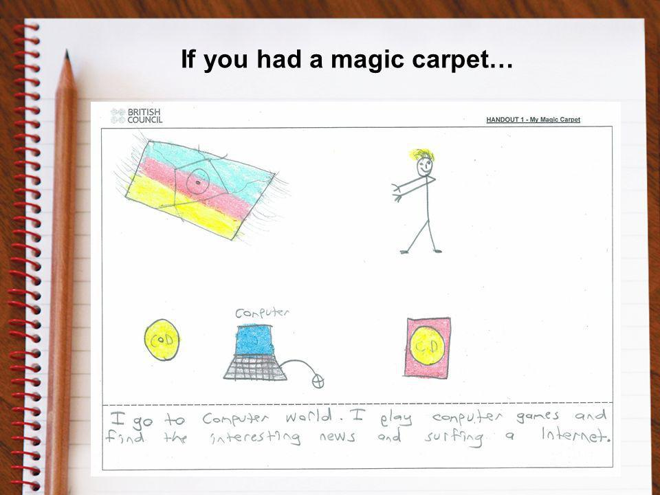 If you had a magic carpet…