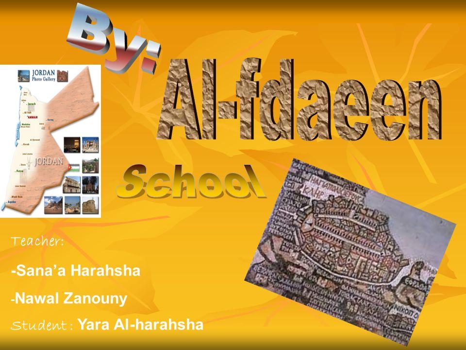 Teacher: -Sanaa Harahsha - Nawal Zanouny Student : Yara Al-harahsha