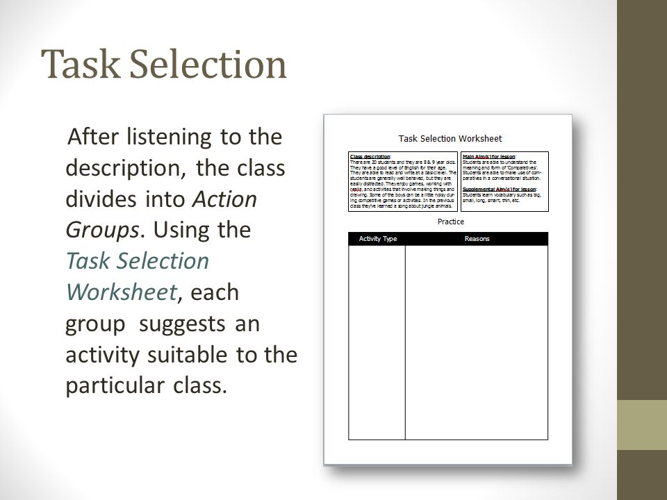 Task Selection After listening to the description, the class divides into Action Groups.