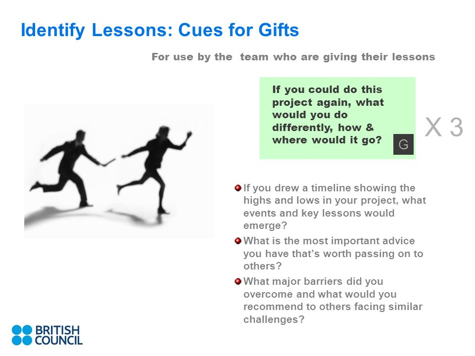 8 Identify Lessons: Cues for Gifts If you drew a timeline showing the highs and lows in your project, what events and key lessons would emerge.