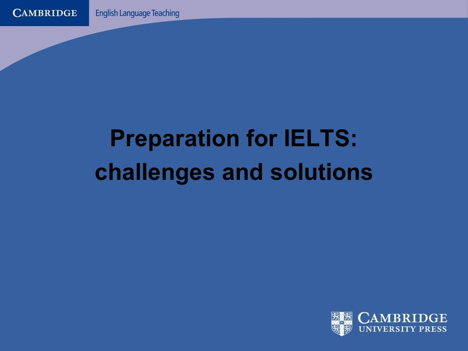 Preparation for IELTS: challenges and solutions