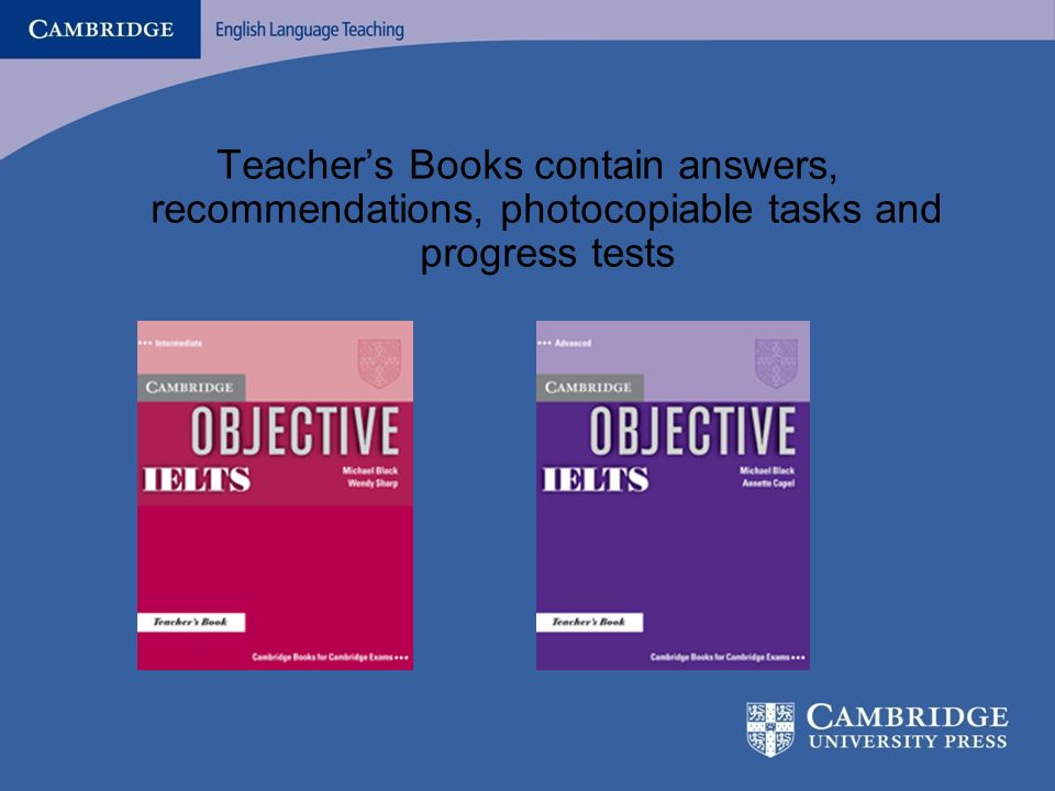 What is there in the Past Papers? Teachers Books contain answers, recommendations, photocopiable tasks and progress tests