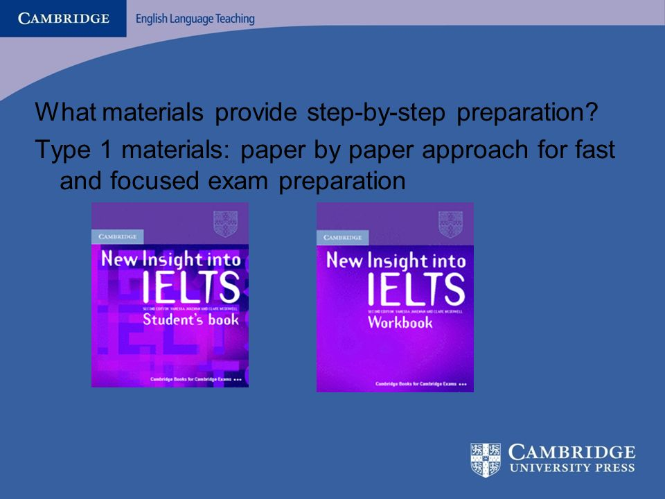 What materials provide step-by-step preparation? Type 1 materials: paper by paper approach for fast and focused exam preparation
