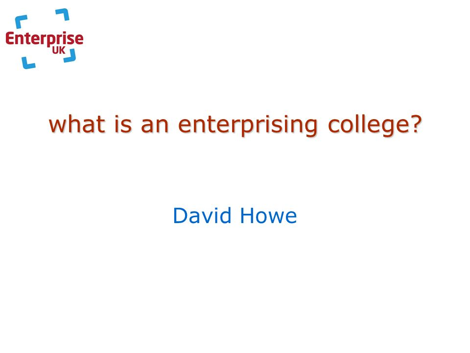 what is an enterprising college? David Howe