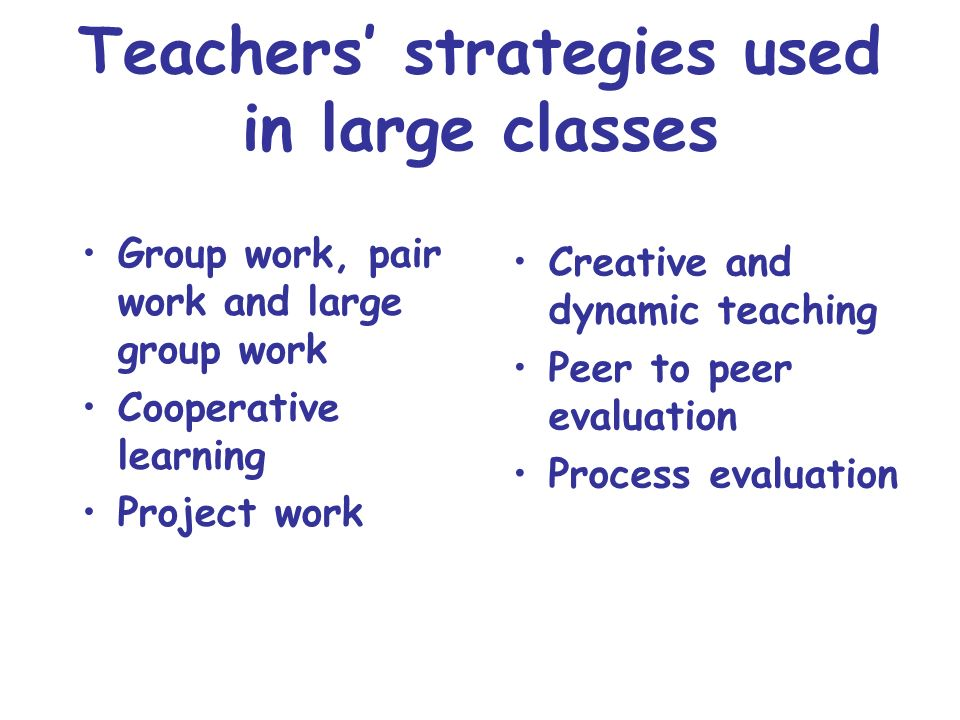 Our Concerns How can we help teachers be aware of the possible advantages of large classes.