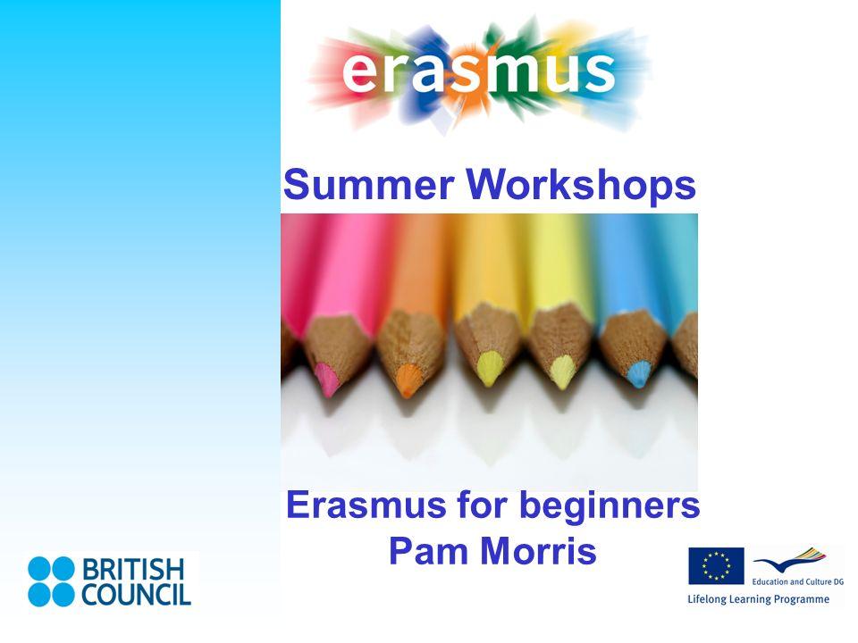 Summer Workshops Erasmus for beginners Pam Morris