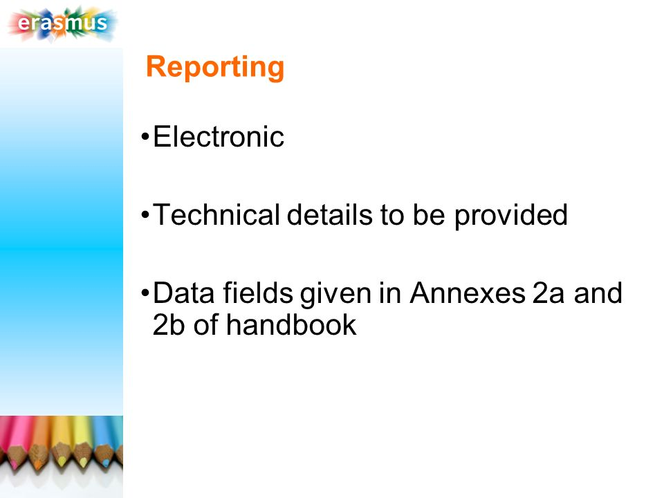 Reporting Electronic Technical details to be provided Data fields given in Annexes 2a and 2b of handbook