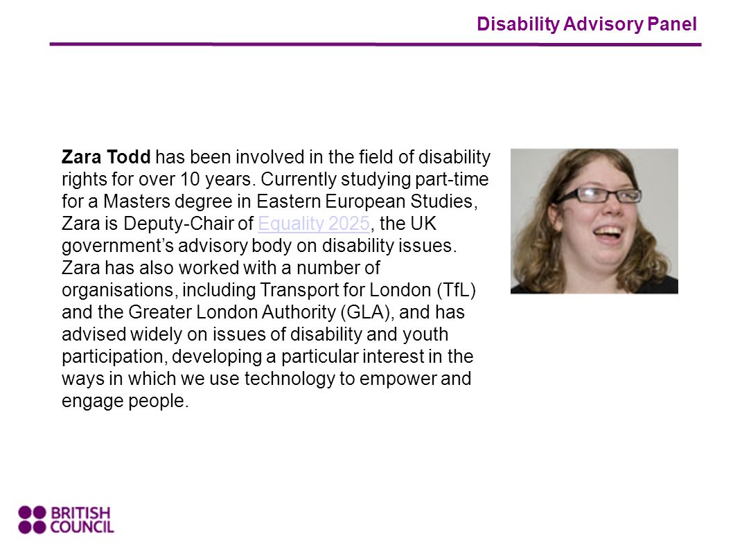 Disability Advisory Panel Zara Todd has been involved in the field of disability rights for over 10 years.