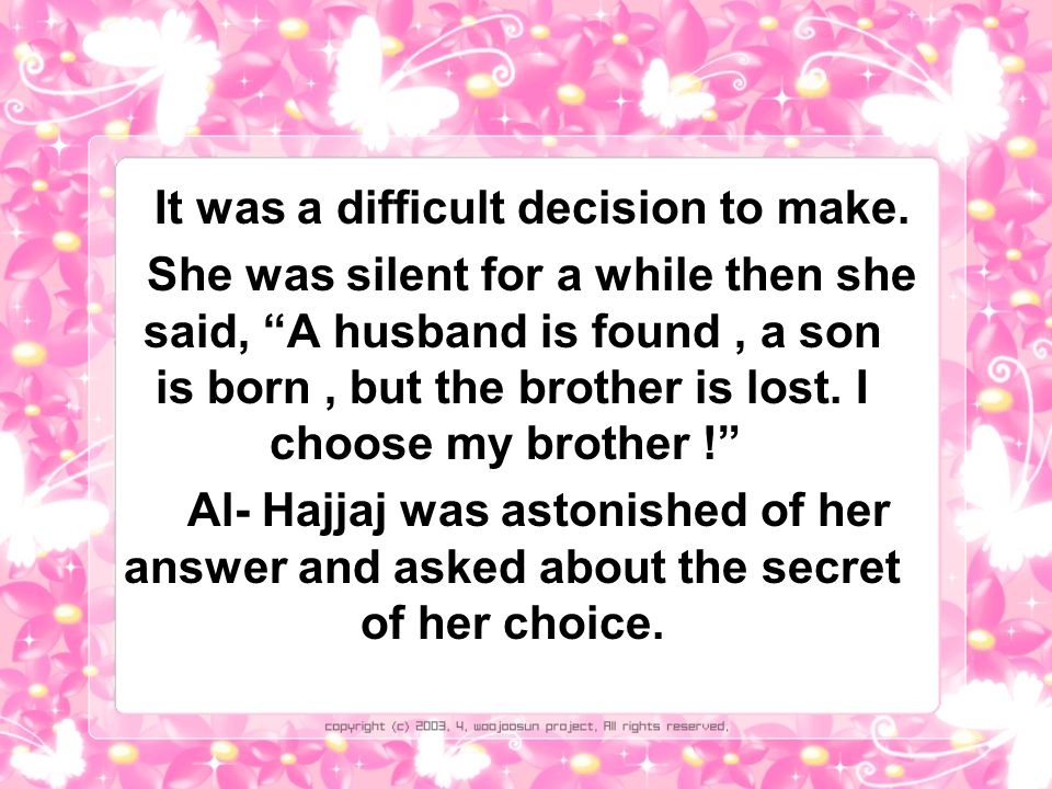 The woman explained that the husband is found which means she can marry another man, the son is born which means that she can give birth to another child but the brother is lost because she cant replace him now for her father and mother are dead.