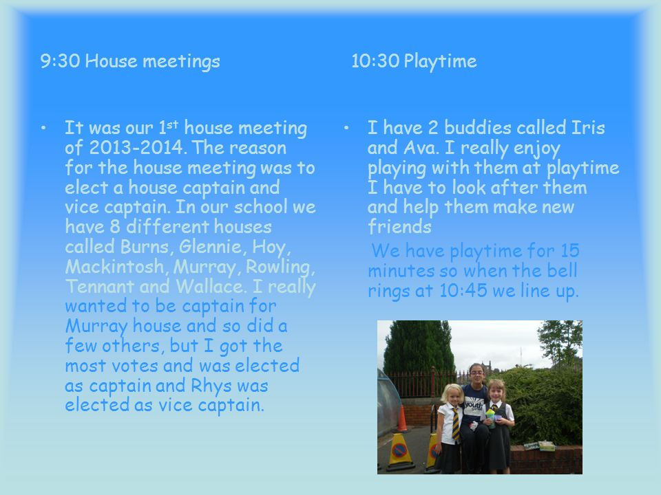9:30 House meetings 10:30 Playtime It was our 1 st house meeting of 2013-2014.
