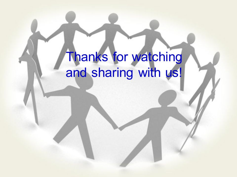 Thanks for watching and sharing with us!